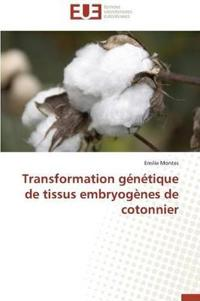 Transformation Genetique de Tissus Embryogenes de Cotonnier
