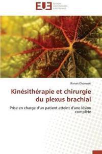 Kin�sith�rapie Et Chirurgie Du Plexus Brachial