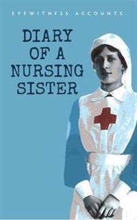 Eyewitness Accounts Diary of a Nursing Sister