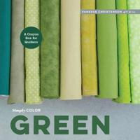 Simply Color: Green: A Crayon Box for Quilters
