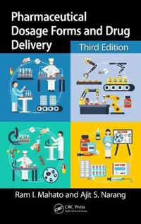 Pharmaceutical Dosage Forms and Drug Delivery, Third Edition: Revised and Expanded
