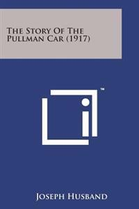 The Story of the Pullman Car (1917)
