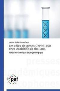 Les Roles de Genes Cyp98-450 Chez Arabidopsis Thaliana