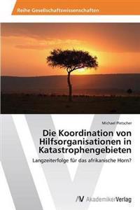 Die Koordination Von Hilfsorganisationen in Katastrophengebieten