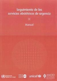 Seguimiento de Los Servicios Obstétricos de Urgencia: Manual