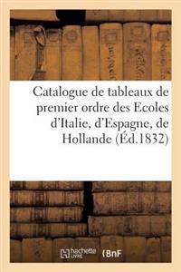 Catalogue de Tableaux de Premier Ordre Des Ecoles d'Italie, d'Espagne, de Hollande