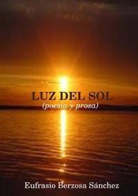 LUZ DEL SOL (poesia Y Prosa)