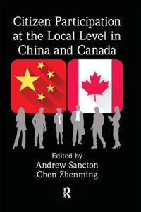 Citizen Participation at the Local Level in China and Canada