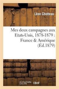 Mes Deux Campagnes Aux Etats-Unis, 1878-1879: France & Amerique