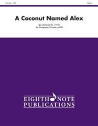 A Coconut Named Alex: Score & Parts