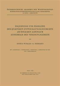 Ergebnisse Und Probleme Der Quartären Entwicklungsgeschichte Am Östlichen Alpensaum Ausserhalb Der Vereisungsgebiete
