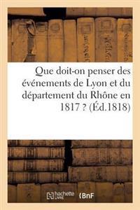 Que Doit-On Penser Des Evenements de Lyon Et Du Departement Du Rhone En 1817 ?