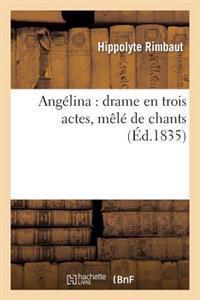 Angelina: Drame En Trois Actes, Mele de Chants