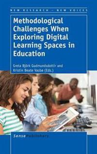 Methodological Challenges When Exploring Digital Learning Spaces in Education