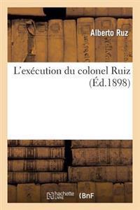 L'Ex�cution Du Colonel Ruiz