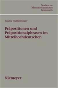 Prapositionen Und Prapositionalphrasen Im Mittelhochdeutschen