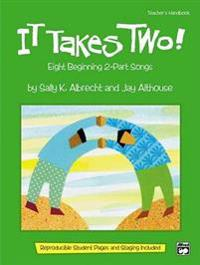 It Takes Two!: Teacher's Handbook (Includes Reproducible Student Pages & Staging)