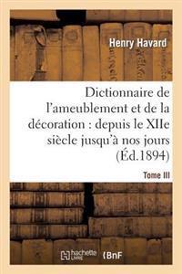 Dictionnaire de L'Ameublement Et de La Decoration.Tome III, I-O