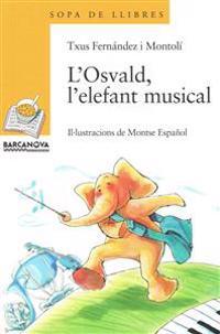 Fernández Montolí, M: L'Osvald, l'elefant musical