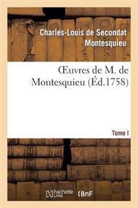 Oeuvres de M. de Montesquieu T. I