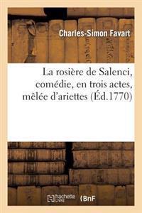 La Rosiere de Salenci, Comedie, En Trois Actes, Melee D'Ariettes, Representee Devant Sa Majeste