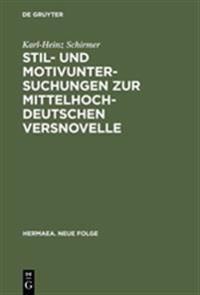 Stil Und Motivuntersuchungen Zur Mittelhochdeutschen Versnovelle