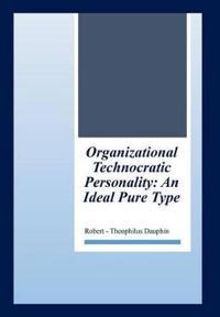 Organizational Technocratic Work and Personality