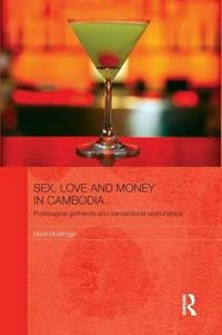 Sex, Love and Money in Cambodia