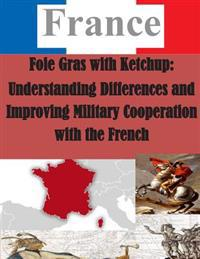 Foie Gras with Ketchup: Understanding Differences and Improving Military Cooperation with the French