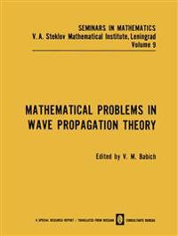 Mathematical Problems in Wave Propagation Theory