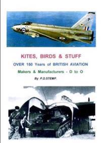 KITES, BIRDS & STUFF - Over 150 Years of BRITISH Aviation - Makers & Manufacturers - Volume 2 - D to O