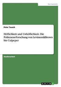 Hoflichkeit Und Unhoflichkeit. Die Politeness-Forschung Von Levinson&brown Bis Culpeper