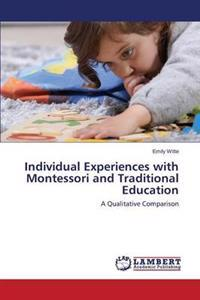 Individual Experiences with Montessori and Traditional Education