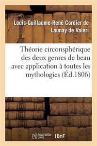Theorie Circonspherique Des Deux Genres de Beau Avec Application a Toutes Les Mythologies