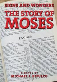 Signs and Wonders: The Story of Moses