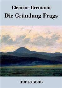 Die Grundung Prags