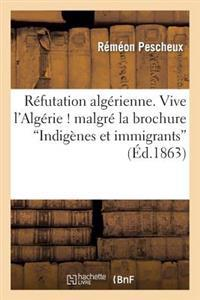 Refutation Algerienne. Vive L'Algerie ! Malgre La Brochure Indigenes Et Immigrants