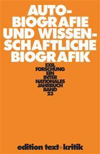 Exilforschung 23/2005. Autobiographie und wissenschaftliche Biografik