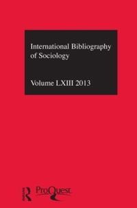 International Bibliography of Sociology 2013 / Bibliographie Internationale De Sociologie 2013