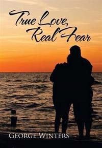 True Love, Real Fear