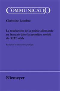 La Traduction De La Poesie Allemande En Francais Dans La Premiere Moitie Du Xixe Siecle