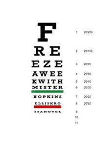 Freeze: A Week with Mr. Hopkins (Snellen Chart Cover)