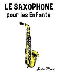 Le Saxophone Pour Les Enfants: Chants de No