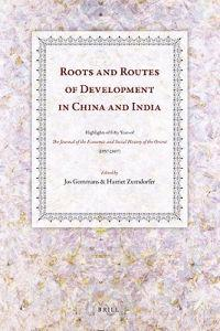 Roots and Routes of Development in China and India: Highlights of Fifty Years of the Journal of the Economic and Social History of the Orient (1957-20