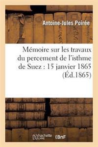 Memoire Sur Les Travaux Du Percement de L'Isthme de Suez