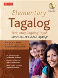Elementary Tagalog: Tara, Mag-Tagalog Tayo! Come On, Let's Speak Tagalog! [With MP3]