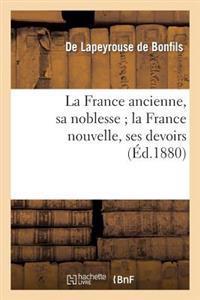 La France Ancienne, Sa Noblesse; La France Nouvelle, Ses Devoirs