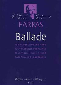 Ballade: For Violoncello and Piano/Fur Violoncello Und Klavier/Pour Violoncello Et Piano/Gordonkara Es Zongorara