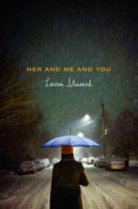 Her and Me and You