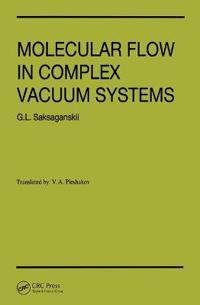 Molecular Flow in Complex Vacuum Systems